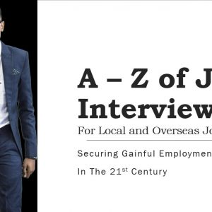 A – Z of Job Interviews For Local and International Job Seekers